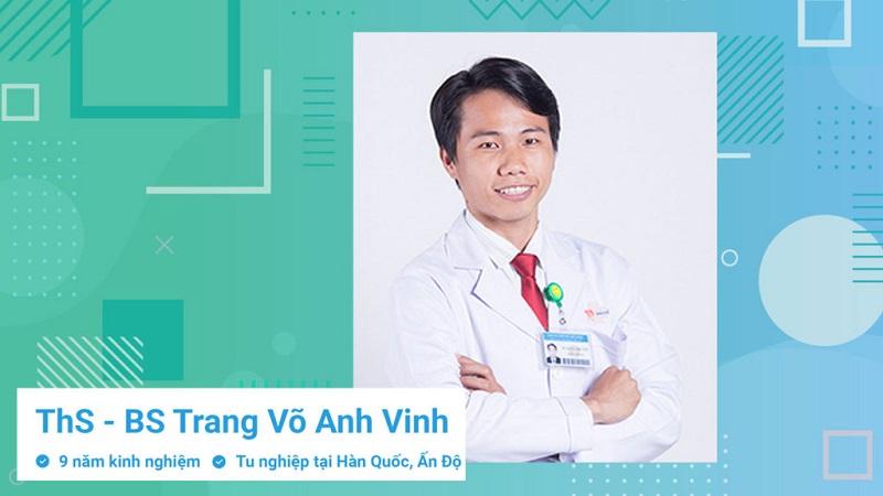 Th.S, Bác sĩ Trang Võ Anh Vinh là bác sĩ tiết niệu giỏi ở Sài Gòn